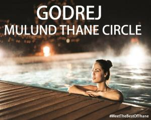 Godrej Mulund Thane Circle - Meet The Best Of Thane