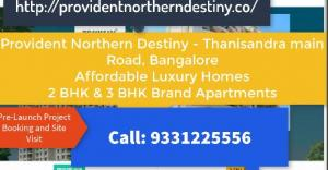 Provident Northern Destiny - Thanisandra Main Road Bnaglore