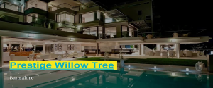 Prestige Willow Tree Luxury Homes Vidyaranyapura Bangalore